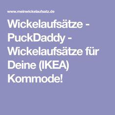 Wickelaufsätze - PuckDaddy - Wickelaufsätze für Deine (IKEA) Kommode!