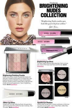 Bobbi Brown - Brightening Nudes Collection.  I'd be interested in the Finishing Powder and the Lip Glosses!