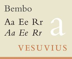 Bembo is an old style serif, based on a humanist typeface created by Francesco Griffo in the late 15th century. It has a number of characteristics of humanist typefaces, including minimal variation between the weights of thin and thick strokes; a small x-height; short, bracketed serifs; angled top serifs on lower-case letters; and ascenders that are taller than capital letters.