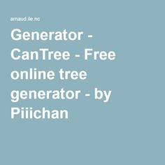 Generator - CanTree - Free online tree generator - by Piiichan