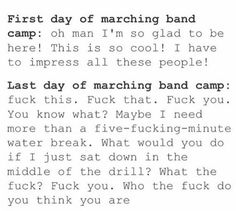 I'll have my first week of marching band camp next summer, as long as I stay in band. From what I've heard, this will he so true Funny Band Memes, Band Jokes, Stupid Memes, Band Nerd, Music Jokes, Music Humor, Marching Band Quotes, Marching Band Problems, Color Guard Memes