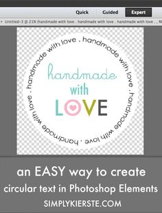 An easy way to create circular text in Photoshop Elements | Great for making gift tags or logos.