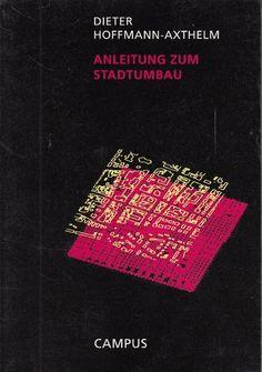 ANLEITUNG ZUM STADTUMBAU von Hoffmann-Axthelm Campus 1996 Architektur