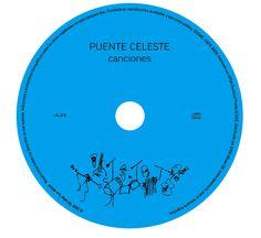 Canciones, de Puente Celeste. CD toast. Diseño y realización Carlos Carpintero.