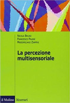 La percezione multisensoriale: Amazon.it: Nicola Bruno, Francesco Pavani, Massimiliano Zampini: Libri Map, Amazon, Amazons, Riding Habit, Location Map, Amazon River, Maps