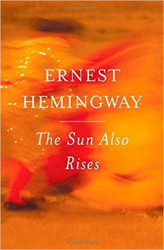 The Sun Also Rises: Ernest Hemingway: 9780743297332: Amazon.com: Books
