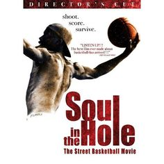 Soul in the Hole: Street Basketball Movie Basketball Movies, Street Basketball, Comedy Actors, In The Hole, Film Movie, Movie Posters, Walmart, Films, Amazon