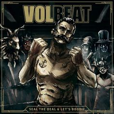 Volbeat Seal The Deal And Let's Boogie on 2LP + Download Grammy Award-nominated, gold-certified Danish hard rock outfit Volbeat return in 2016 with their anxiously awaited sixth full-length album, Sea