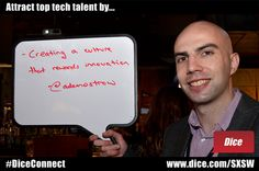 Attract top tech talent by creating a culture that rewards innovation    Tip from Adam Ostrow @adamostrow Executive Editor at @Mashable the Mashable SXSWi House 2012 Buffalo Billiards, Austin, TX - March 11, 2012