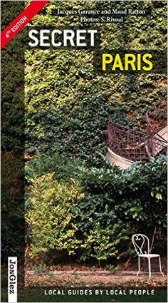 Secret Paris: Jacques Garance, Maud Ratton: 9782361951115: Books - Amazon.ca $25