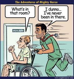"Actually, it should read ""restroom"". As a nurse you pee before you start your shift and again when you get home.  In fact, I have had visitors ask me where the restroom is...I have to tell them that I don't know.  I have never been there."