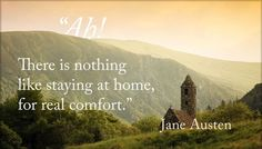 A collection of Jane Austen quotes for anyone who hasn't met their Elizabeth or Mr. Darcy yet.