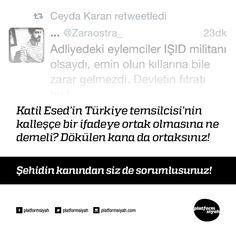 Katil Esed'in Türkiye temsilcisi'nin kalleşçe bir ifadeye ortak olmasına ne demeli? Dökülen kana da ortaksınız!  Şehidin kanından siz de sorumlusunuz!