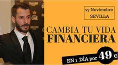 """""""Si estás estancado económicamente y quieres multiplicar tus Ingresos, empieza Invirtiendo en ti""""  Formación Presencial de un día completo en Sevilla. Mírate la información y decide."""