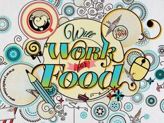 Will Work for Food by Yenlee Capper, via Behance