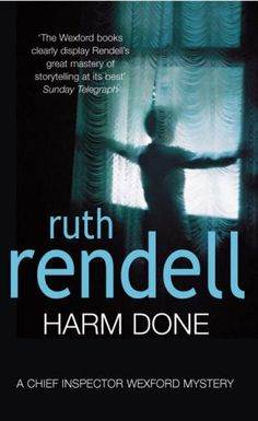 Harm Done (1999) Insp Wexford # 18 - Ruth Rendell