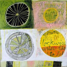 Geometric shapes, handwritten text, and bright colors layered together in this new acrylic painting that is full of visual texture. Reinventing the Wheel by Barbara Gilhooly