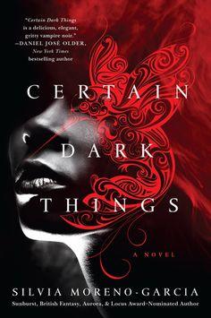 Monlatable Book Reviews: Certain Dark Things by Silvia Moreno-Garcia