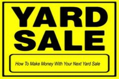 How to make money with your next yard sale #yardsale