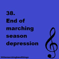 Little Marching Band Things #38. End of marching season depression.