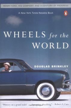 Wheels for the World: Henry Ford, His Company, and a Century of Progress - http://musclecarheaven.net/?product=wheels-for-the-world-henry-ford-his-company-and-a-century-of-progress