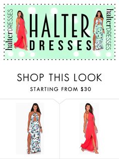 """""""Halter Dresses"""" by begicdamir ❤ liked on Polyvore featuring halterdresses"""