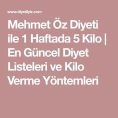 Mehmet Öz Diyeti ile 1 Haftada 5 Kilo   En Güncel Diyet Listeleri ve Kilo Verme Yöntemleri