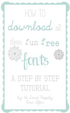 How to Download all of those Fun Free Fonts!