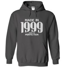 Made in 1999 - Aged to Perfection - HOODIE - $39-$42