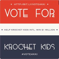 Check out Krochet Kids and all the wonderful work they do.  And then go Vote for them so they can continue to do more and more good work: http://bit.ly/vote4kki  (Also, Krochet Kids is a great place to shop for the holidays...just saying..http://www.krochetkids.org/)
