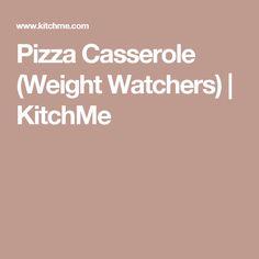 Pizza Casserole (Weight Watchers) | KitchMe