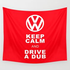VW Drive a Dub Wall Tapestry - $39.00  #VW #KeepCalm #Dub #Red #Walldecor #throw #homedecor #dorm #festival #funny #saying