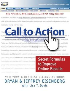 Call to Action: Secret Formulas to Improve Online Results by Bryan Eisenberg et al., http://www.amazon.co.uk/dp/B007FZSR9O/ref=cm_sw_r_pi_dp_3AP8vb1T5WDKY