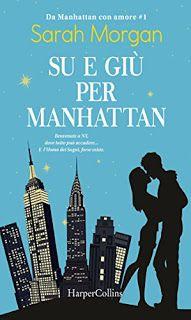 Le Lettrici Impertinenti: [Recensione] SU E GIÙ PER MANHATTAN - Sarah Morgan...