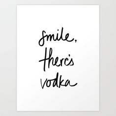 For the Home | Smile - Vodka Art Print