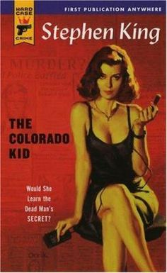 The Colorado Kid, by Stephen King. This was my first of many Hard Case Crime books. Stephen King It, Colorado Kid Stephen King, Steven King, Robert Mcginnis, Alex Ross, Pulp Fiction, Science Fiction, Used Books Online, Crime Books