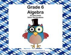This product has 32 Task Cards to provide practice solving for an unknown in each of the four operations. There are 32 cards for addition, subtraction, multiplication, and division featuring a cheerful owl theme. Student Worksheets and Answer Keys IncludedAligned with CCSS.Math.Content.6 EE.B.5.