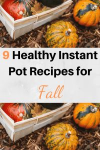 9 Healthy Instant Pot Recipes for Fall - Clean Living With Kids