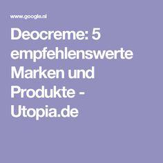 Deocreme: 5 empfehlenswerte Marken und Produkte - Utopia.de