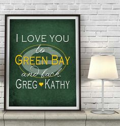"Green Bay Packers inspired personalized ""I Love You to Green Bay and Back"" ART PRINT parody - Unframed"