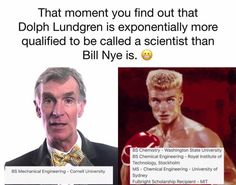 Thank you!!! WHY ON EARTH do people listen to Bill Nye?!?! I believe this list of Dolph's degrees is slightly inaccurate, but it is mostly true. STOP. LISTENING. TO. BILL. NYE. He is a biased, liberal alarmist.