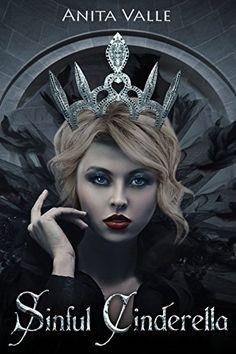 Sinful Cinderella (Dark Fairy Tale Queen Series Book 1) by Anita Valle http://www.amazon.com/dp/B012V6ARH6/ref=cm_sw_r_pi_dp_JY0Qwb1GB1JJ9