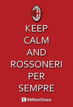 Forza Rossoneri,il diavolos :AC Milan