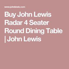 Buy John Lewis Radar 4 Seater Round Dining Table | John Lewis