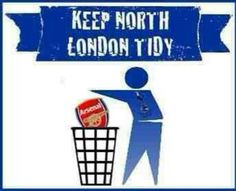 Keep North London tidy!! Put SCUM in the bin.