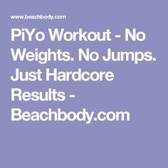PiYo Workout - No Weights. No Jumps. Just Hardcore Results - Beachbody.com