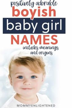 These unique boyish baby girl names will give lots of ideas for naming that baby in Pretty Girls Names, Unique Girl Names, Beautiful Girl Names, Cool Baby Names, Cute Names, Beautiful Little Girls, Cute Little Girls, Boyish Girl Names