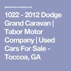 1022 - 2012 Dodge Grand Caravan | Tabor Motor Company | Used Cars For Sale - Toccoa, GA