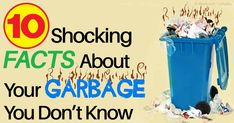 The average American throws away more than 7 pounds of garbage a day -- this is just one of the facts about garbage that you will know from this article. http://articles.mercola.com/sites/articles/archive/2015/05/16/10-shocking-facts-about-garbage.aspx