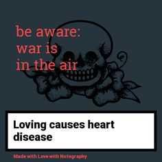 be aware: war is in the air